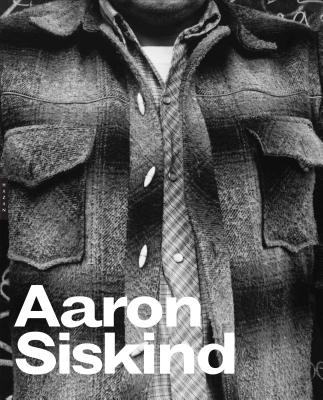 Aaron Siskind By Siskind, Aaron (PHT)/ Mora, Gilles (INT)/ Traub, Charles