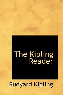 The Kipling Reader by Kipling, Rudyard [Hardcover]